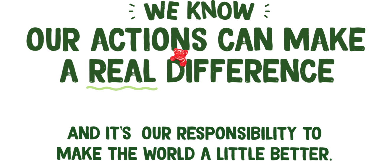 We know our actions can make a real difference, and it