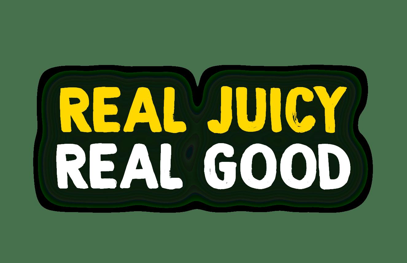 Real Juicy Real Good.